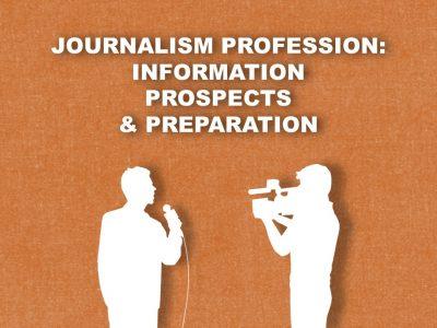 Journalism Profession: Information, Prospect & Preparation