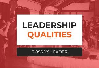 Leadership Qualities – Boss VS Leader