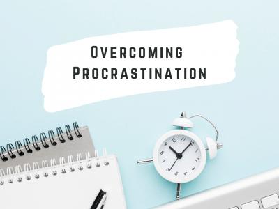 Overcoming Procrastination: Become More Productive