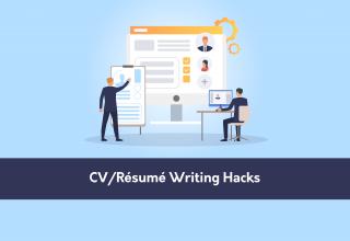 CV/Résumé Writing Hacks