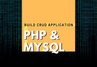 Build CRUD Application – PHP & Mysql