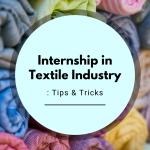 Internship in Textile Industry: Tips & Tricks
